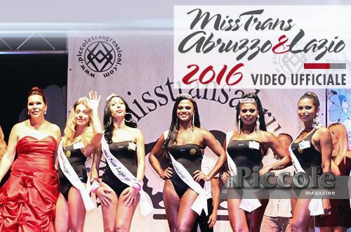 Miss Trans Abruzzo & Lazio 2016 – I VIDEO