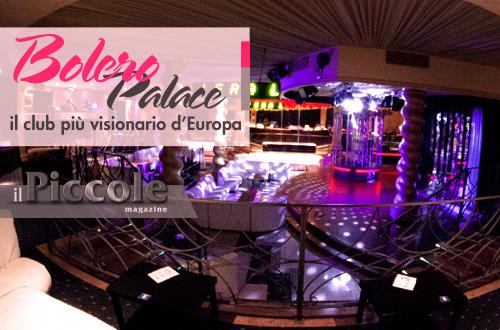 Bolero Palace – Il club più visionario d'Europa