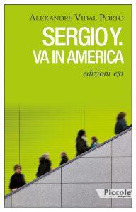 Sergio Y va in america di Alexandre Vidal Porto
