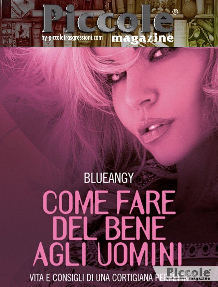 Foto copertina del libro Come fare bene agli uomini: vita e consigli di una cortigiana perfetta di BlueAngy