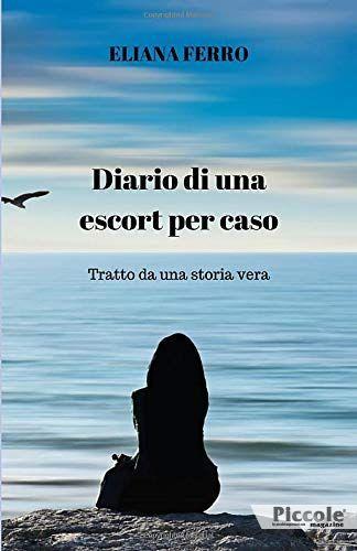 Diario di una Escort per caso di Eliana Ferro
