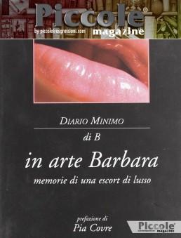 Diario Minimo di B. In Arte Barbara. Memorie di una Escort di Lusso di Brunella