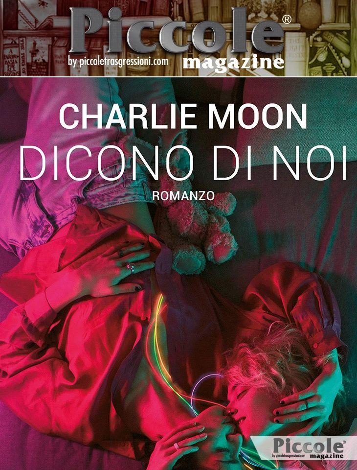 Dicono di noi di Charlie Moon