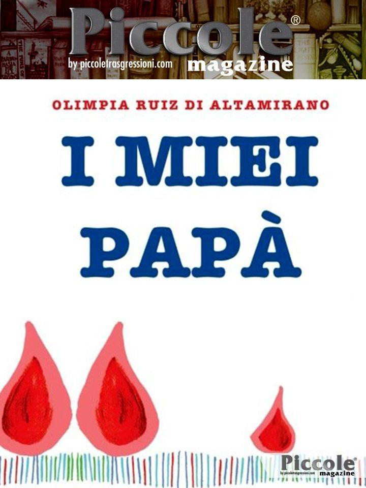I miei papà: Un libro da completare e regalare (per i bimbi che hanno due papà) di Olimpia Ruiz di Altamarino