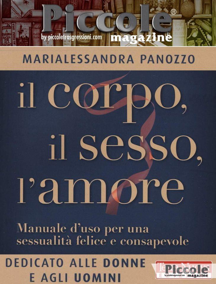 Foto copertina del libro Il corpo, il sesso, l'amore di Marialessandra Panozzo