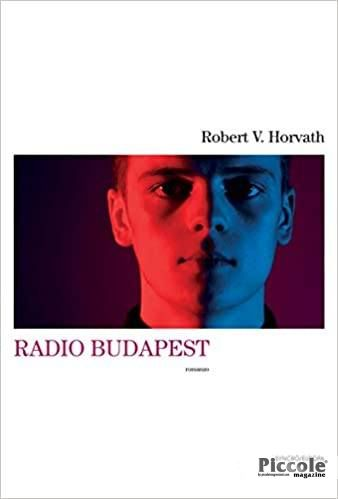 Radio Budapest di Robert V. Horvarth