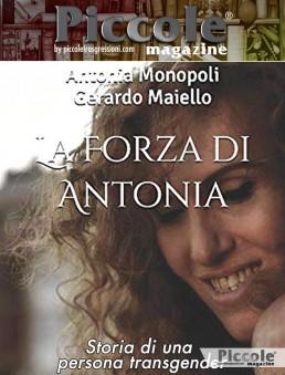 La forza di Antonia: storia di una persona transgender di Antonia Monopoli e Gerardo Maiello