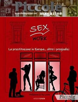 Sex Work. La prostituzione in Europa...oltre i pregiudizi di Ugo Rosenberg