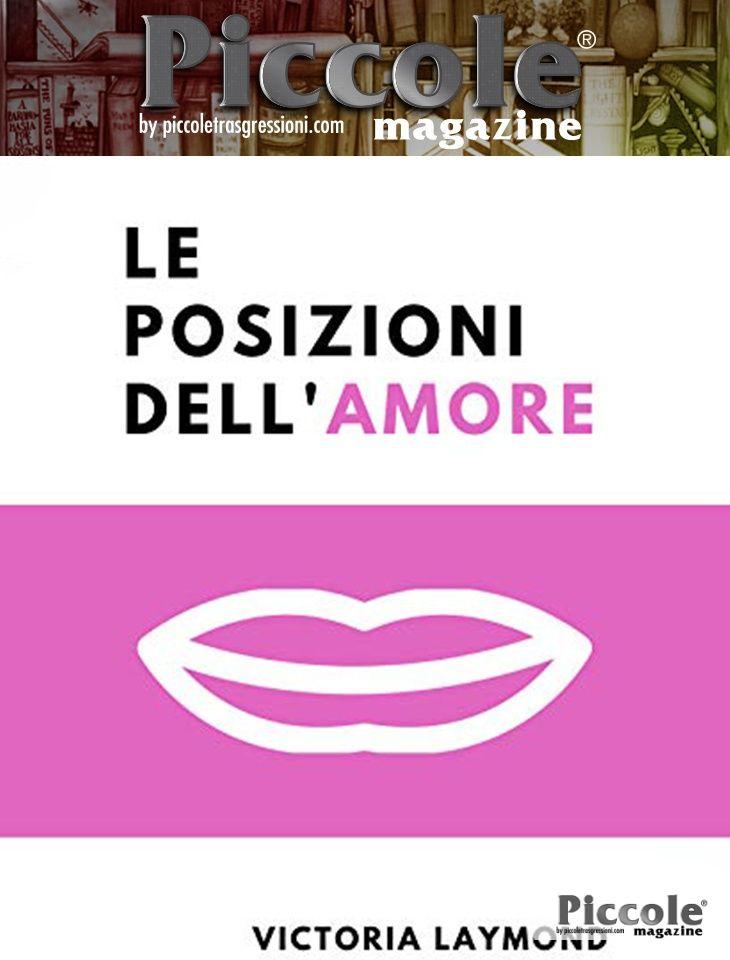 Foto copertina del libro Le Posizioni Dell'Amore: Riaccendi la Passione, Riduci lo Stress e Perdi Peso con le Posizioni dell'Amore di Victoria Laymond