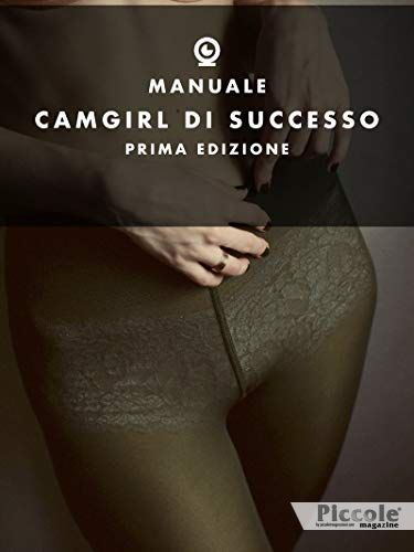 Manuale CamGirl di Successo - Prima Edizione