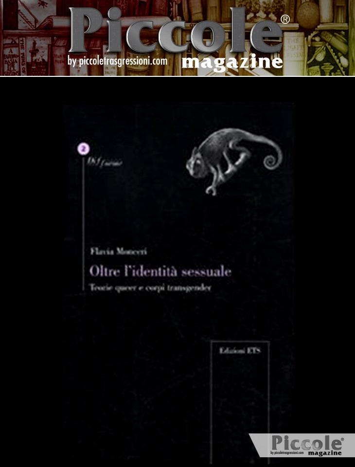 Oltre l'identità sessuale. Teorie queer e corpi transgender di Flavia Monceri