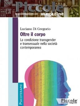 Oltre il corpo. La condizione trangender e transessuale nella società contemporanea di Luciano Di Gregorio