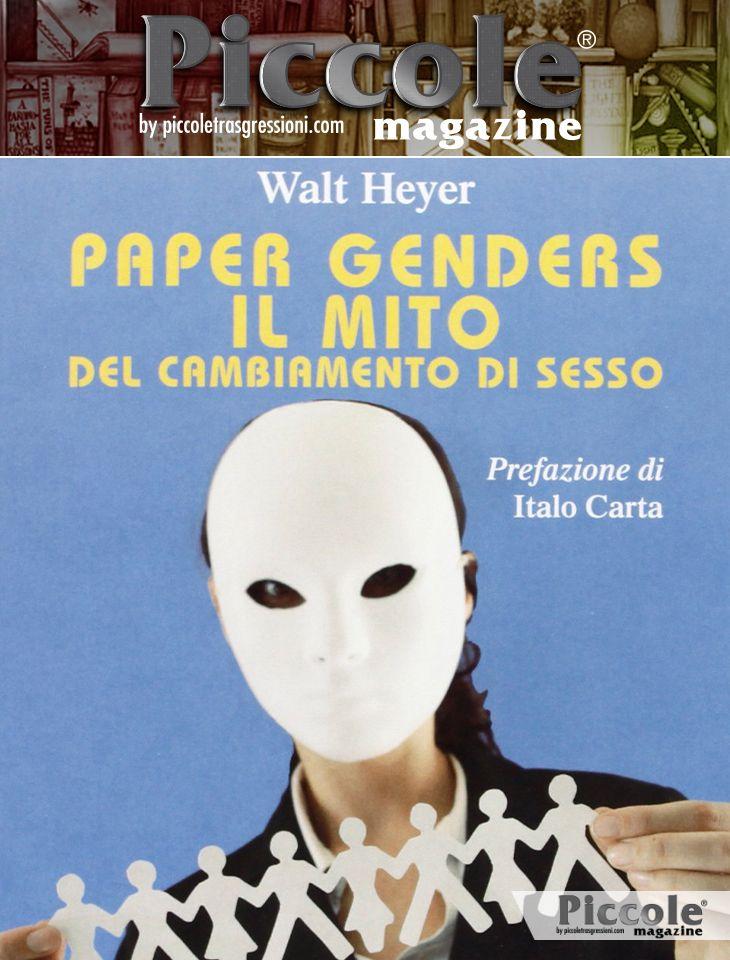 Paper Genders. Il mito del cambiamento di sesso di Walt Heyer