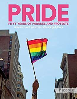 PRIDE: cinquant'anni di sfilate e proteste di Adam Nagourney e The New York Times