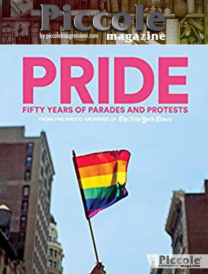 Foto copertina del libro PRIDE: cinquant'anni di sfilate e proteste di Adam Nagourney e The New York Times