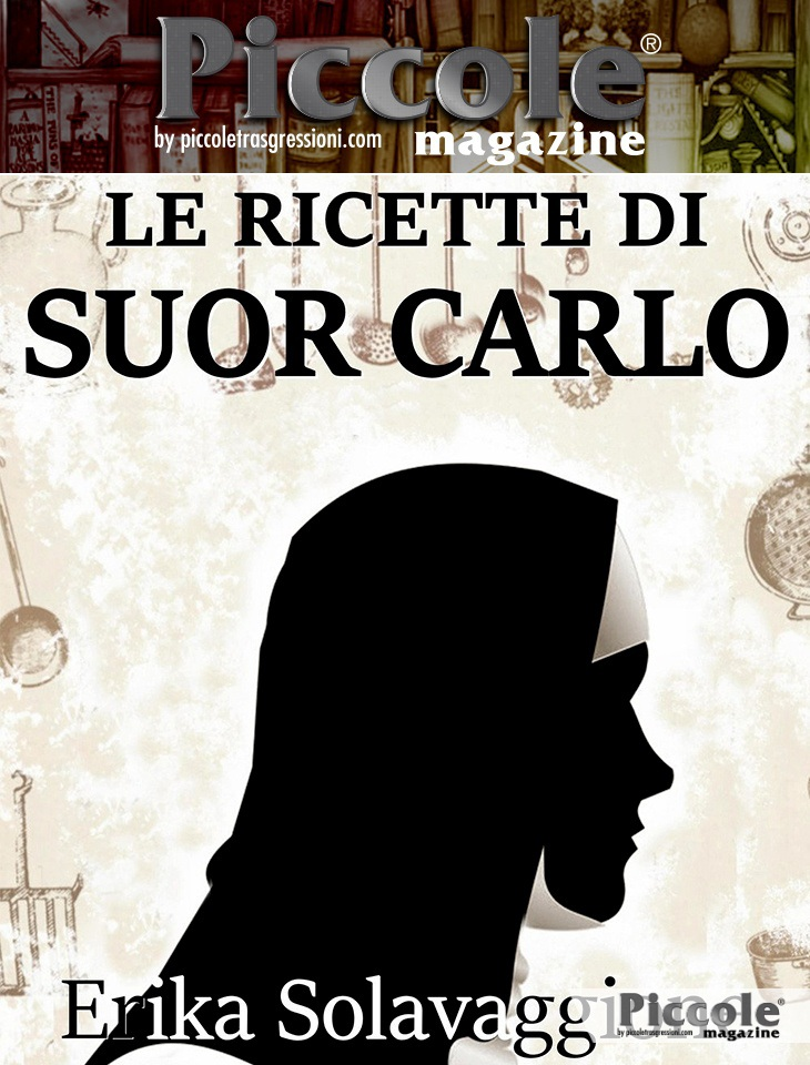 Le ricette di Suor Carlo, un transgender in convento di Erika Solavaggione