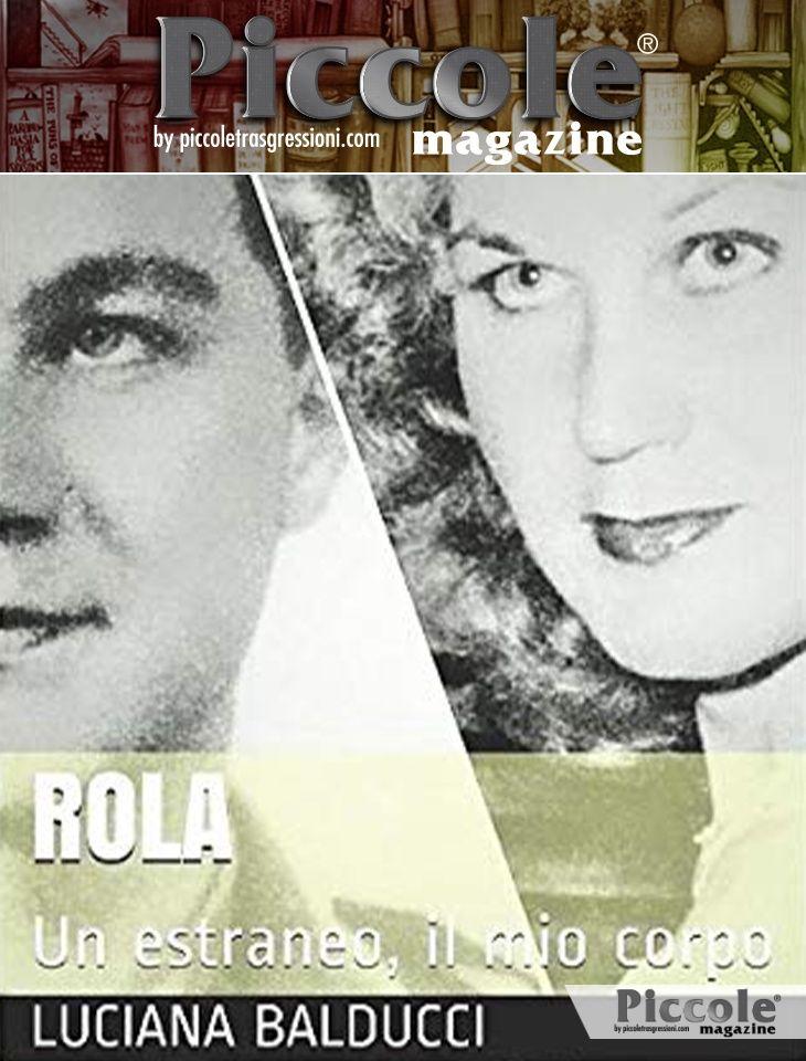 Foto copertina del libro Rola: Un estraneo, il mio corpo di Luciana Balducci