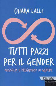 Tutti pazzi per il gender di Chiara Lalli